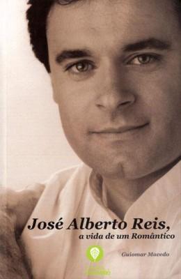 José Alberto Reis: A Vida de um Romântico