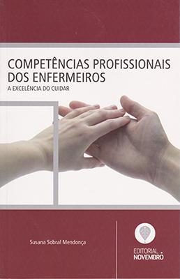Competências profissionais dos enfermeiros – a excelência do cuidar