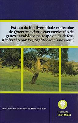 Estudo da Biodiversidade Molecular de Quercus Suber e Caracterização de Genes Envolvidos na Resposta de Defesa à Infecção por Phytophthora Cinnamomi