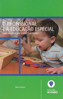 O Profissional e a Educação Especial – Uma abordagem sobre o Autismo