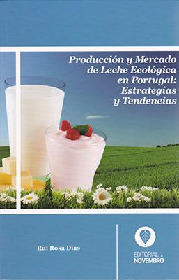 Producción y Mercado de Leche Ecológica en Portugal: Estrategias y Tendencias