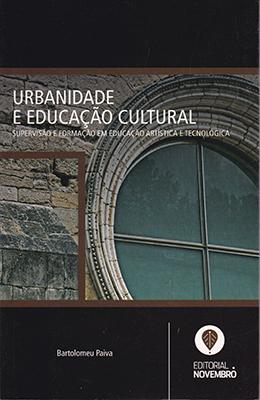 Urbanidade e Educação Cultural – Supervisão e Formação em Educação Artística e Tecnológica