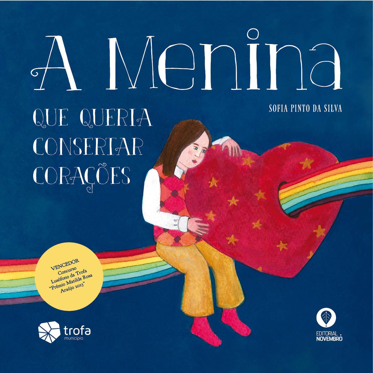 """Lançamento de """"A Menina Que Queria Consertar Corações"""", de Sofia Pinto da Silva, conto vencedor do Prémio Matilde Rosa Araújo"""