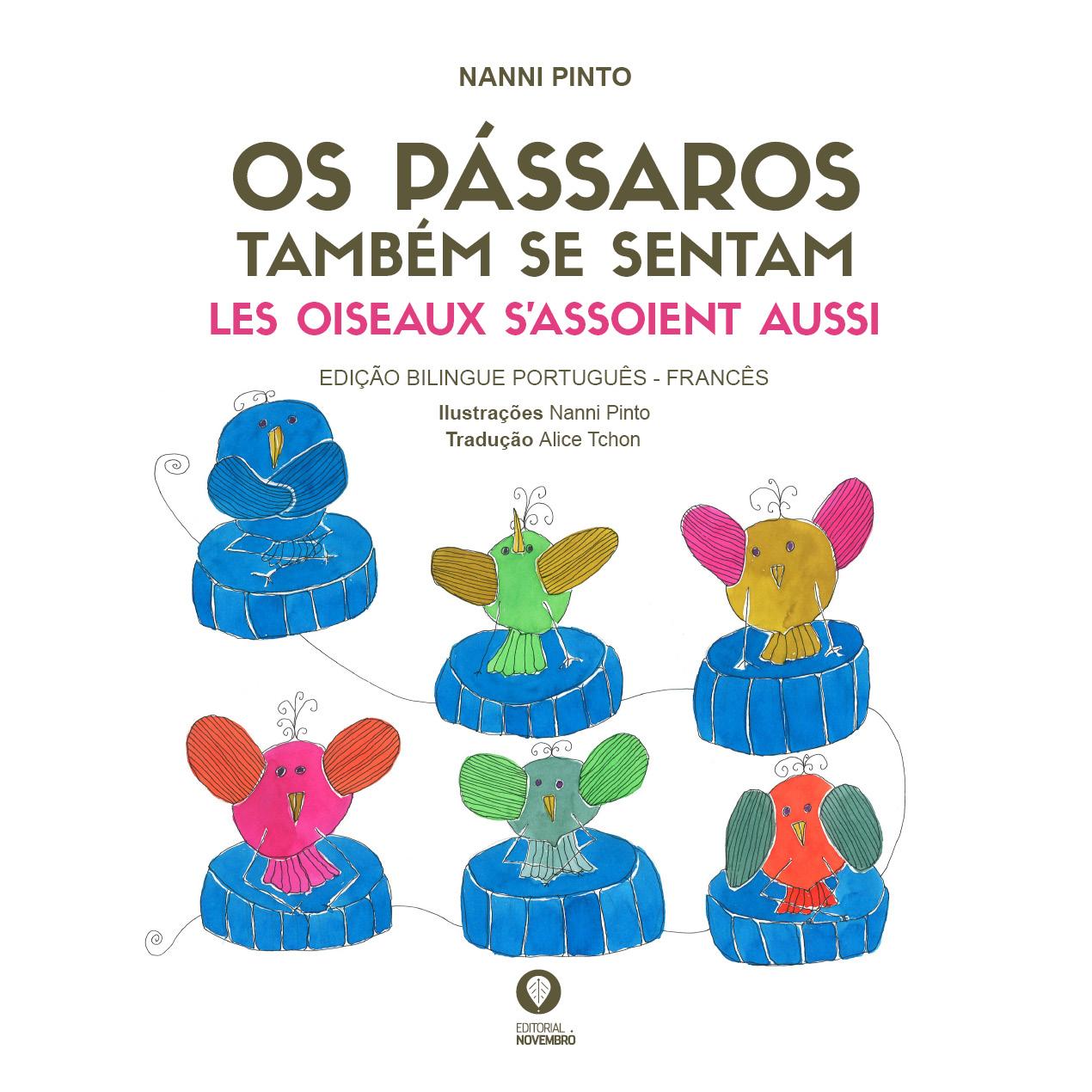 """Lançamento do livro """"Os Pássaros Também Se Sentam"""", de Nanni Pinto, no Estaleiro Cultural Velha-a-branca, Braga, dia 17 de Maio, às 18h30"""