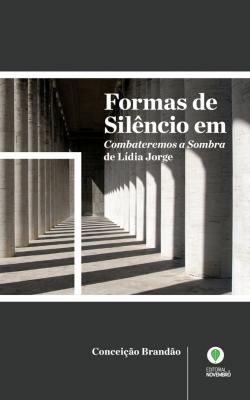 Formas de Silêncio em 'Combateremos a Sombra' de Lídia Jorge