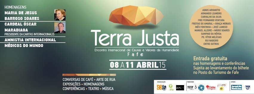TERRA JUSTA, em Fafe, um debate internacional de causas e valores da humanidade, 8 a 11 abril