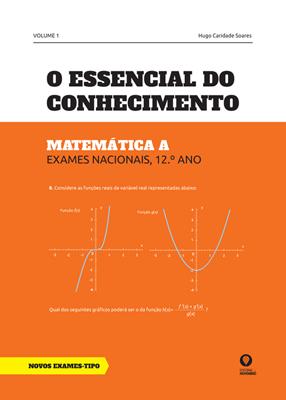 O Essencial do Conhecimento – Matemática A (Volume 1)