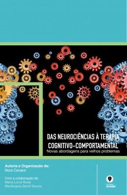Das Neurociências à Terapia Cognitivo-comportamental: Novas abordagens para velhos problemas
