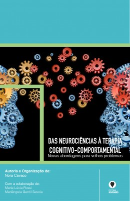 Das neurociências à Terapia Cognitivo-comportamental: novas abordagens para novos problemas