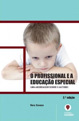 O Profissional e a Educação Especial – Uma abordagem sobre o Autismo (2.ª edição)