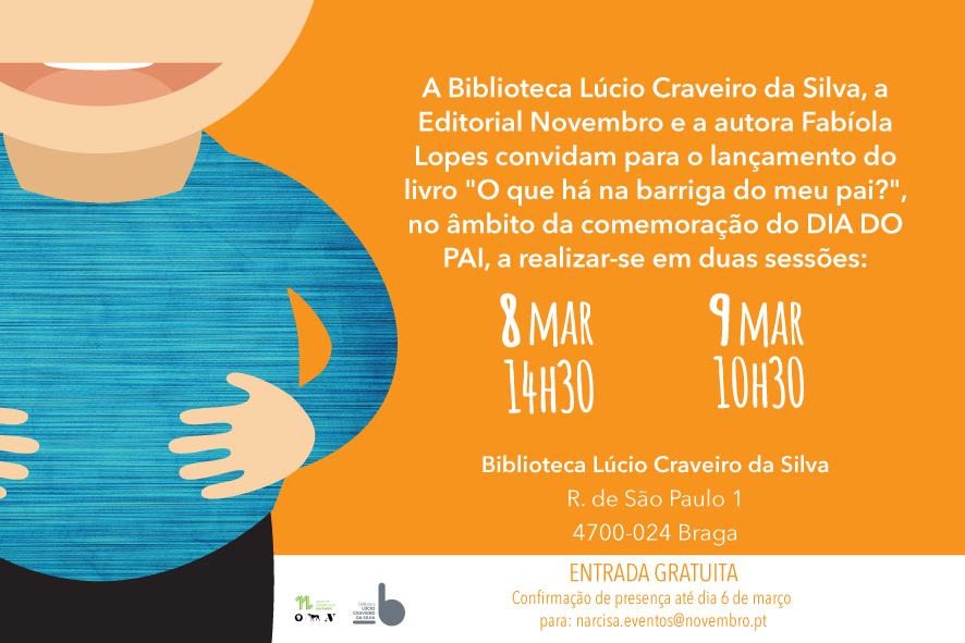 """Lançamento do livro """" O que há na barriga do meu Pai?"""", 8 e 9 de Março na Biblioteca Lúcio Craveiro da Silva em Braga"""