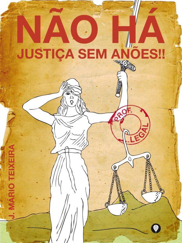 Não há Justiça sem Anões!!