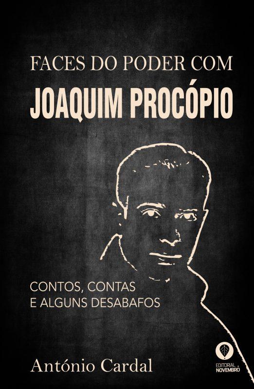 Faces do Poder com Joaquim Procópio – contos, contas e alguns desabafos –