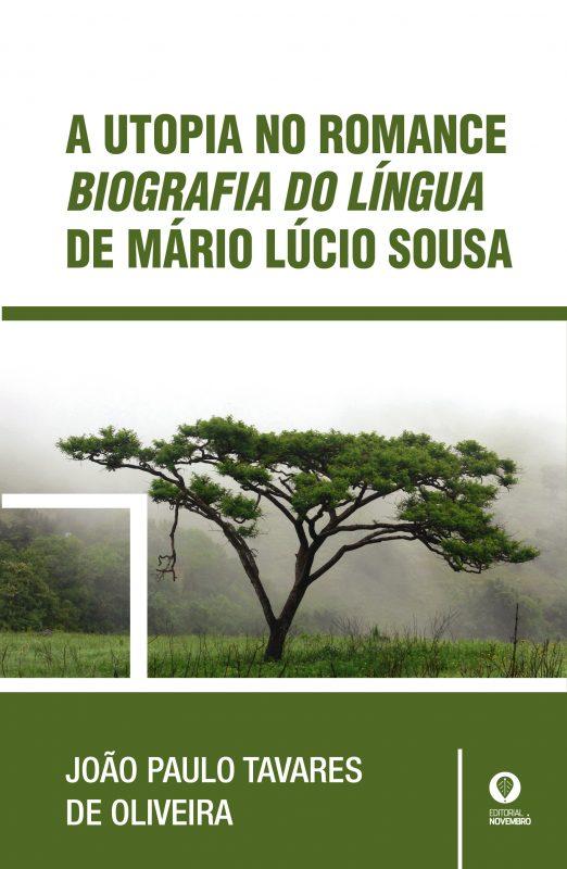 A UTOPIA NO ROMANCE BIOGRAFIA DO LÍNGUA DE MÁRIO LÚCIO SOUSA