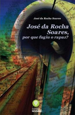 José da Rocha Soares, por que fugiu o rapaz?