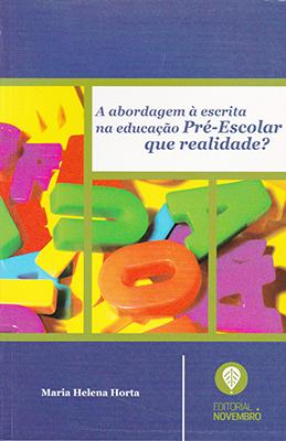 A abordagem à escrita na educação Pré-Escolar: que realidade?