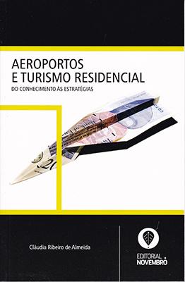 Aeroportos e Turismo Residencial – Do Conhecimento às Estratégias