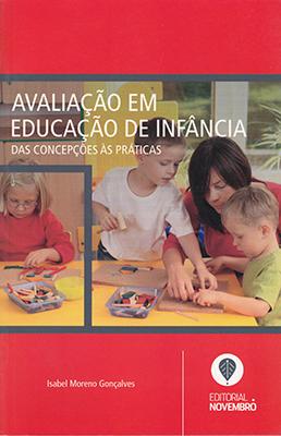 Avaliação em Educação de Infância – das concepções às práticas
