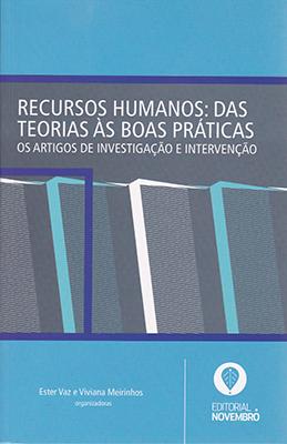 Recursos Humanos: das teorias às boas práticas – Os artigos de investigação e intervenção