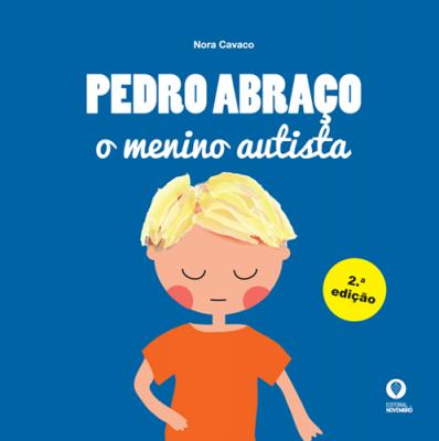 Pedro Abraço, o menino autista (2.ª edição)