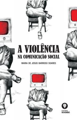 A Violência na Comunicação Social