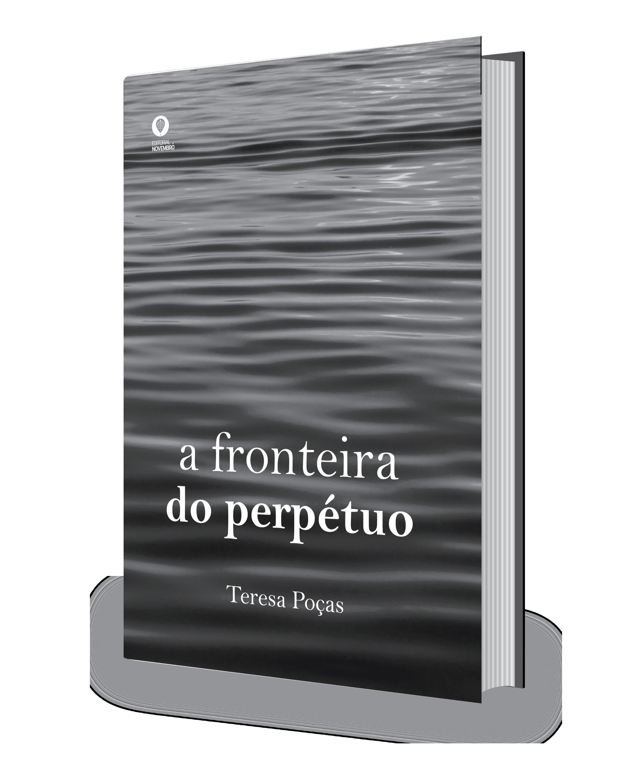 Ainda este mês, lançamento do livro de poesia de Teresa Poças: «A Fronteira do Perpétuo»
