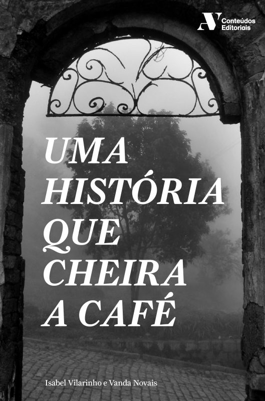 Uma História que cheira a Café