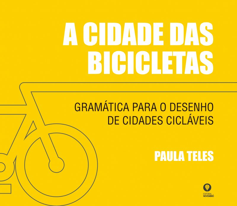 A CIDADE DAS BICICLETAS – GRAMÁTICA PARA O DESENHO DE CIDADES CICLÁVEIS