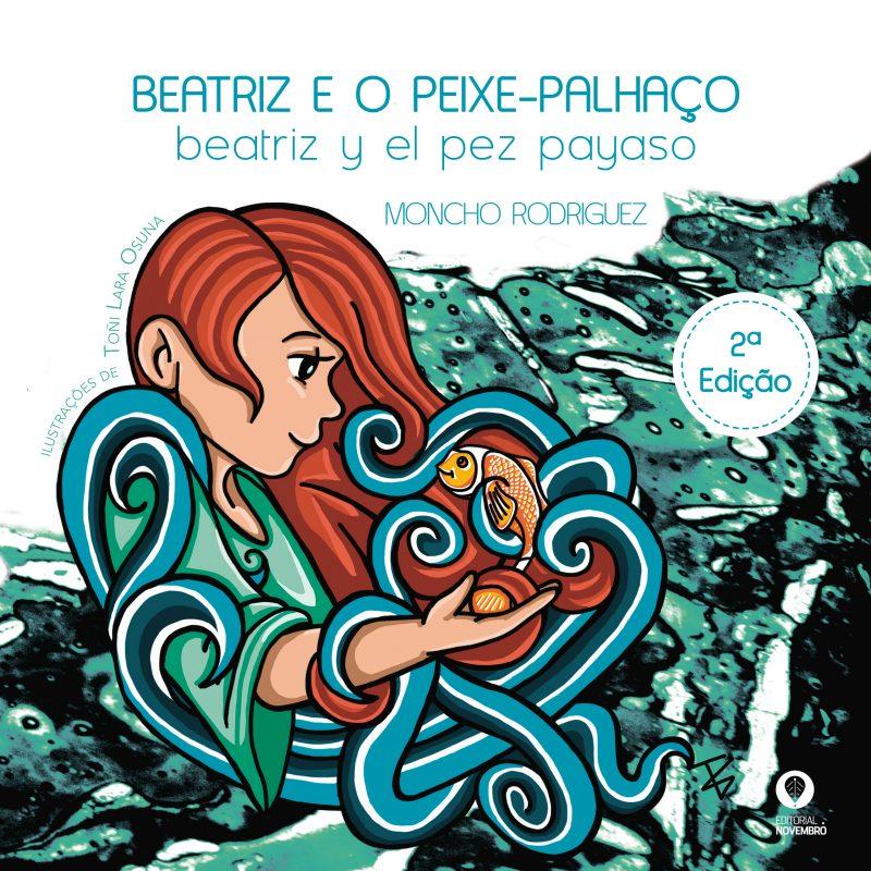 Beatriz e o Peixe-palhaço / Beatriz y el pez payaso 2.ªEdição