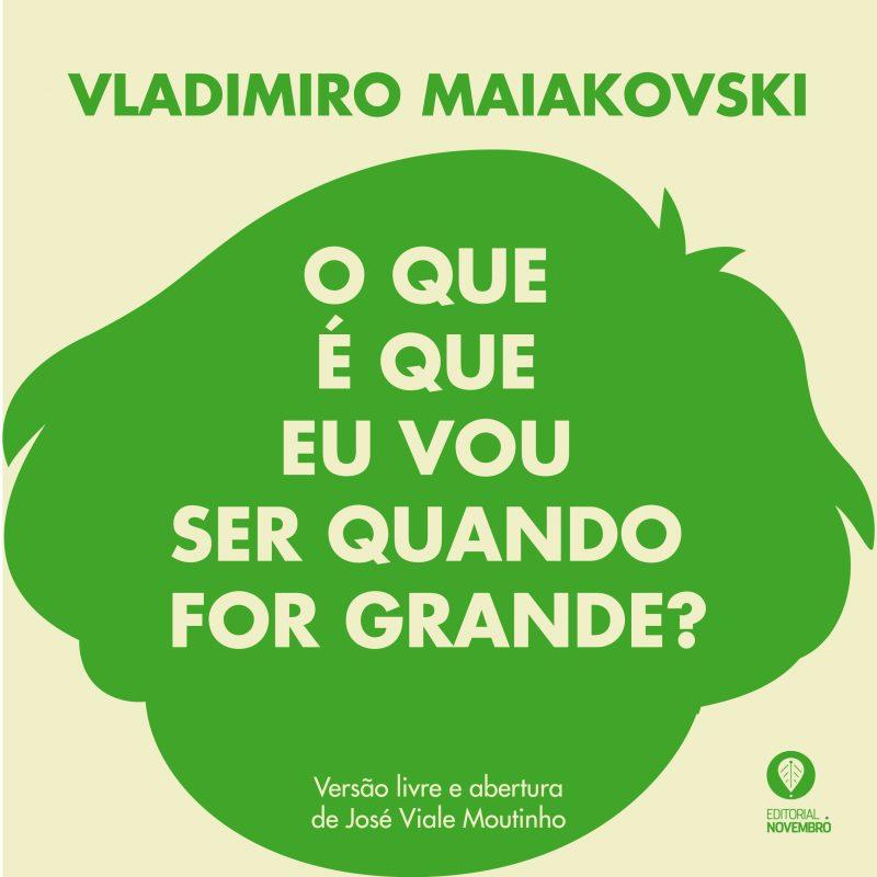 Vladimiro Maiakovksi – O que é que eu vou ser quando for grande?